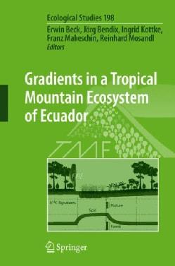 Gradients in a Tropical Mountain Ecosystem of Ecuador (Hardcover)
