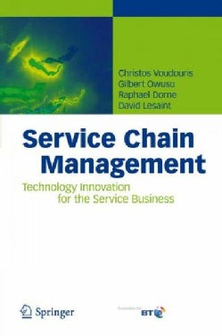 Service Chain Management: Technology Innovation for the Service Business (Hardcover)