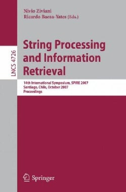 String Processing and Information Retrieval: 14th International Symposium, Spire 2007 Santiago, Chile, October 29... (Paperback)