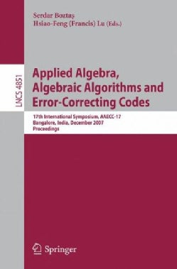 Applied Algebra, Algebraic Algorithms and Error-Correcting Codes: 17th International Symposium, AAECC-17, Bangalo... (Paperback)