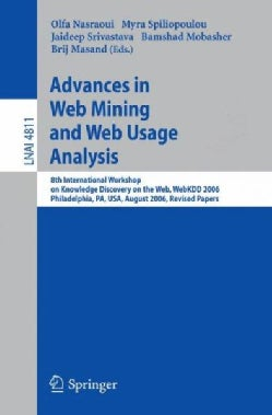 Advances in Web Mining and Web Usage Analysis: 8th International Workshop on Knowledge Discovery on the Web, WebK... (Paperback)