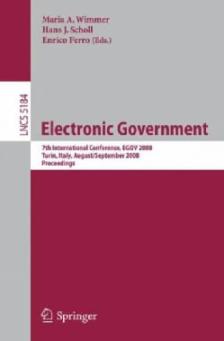 Electronic Government: 7th International Conference, EGOV 2008, Turin, Italy, August 31 - September 5, 2008, Proc... (Paperback)