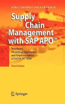 Supply Chain Management With SAP APO: Structures, Modelling Approaches and Implementation of SAP SCM 2008 (Hardcover)