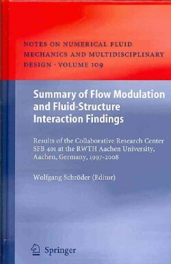 Summary of Flow Modulation and Fluid-Structure Interaction Findings: Results of the Collaborative Research Center... (Hardcover)