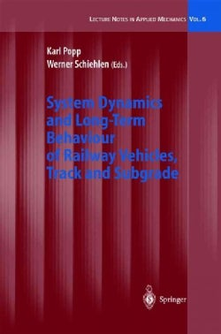 System Dynamics and Long-Term Behaviour of Railway Vehicles, Track and Subgrade (Paperback)