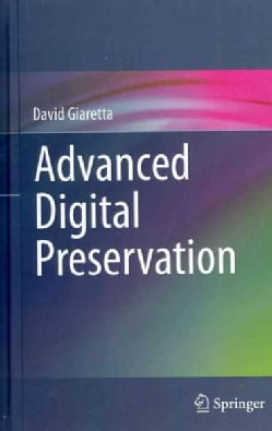 Advanced Digital Preservation (Hardcover)