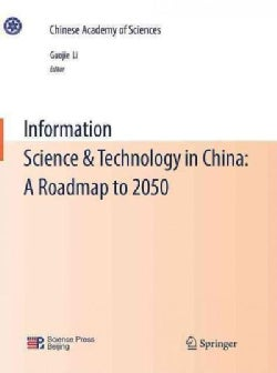 Information Science & Technology in China: A Roadmap to 2050 (Paperback)