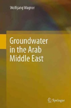 Groundwater in the Arab Middle East (Hardcover)