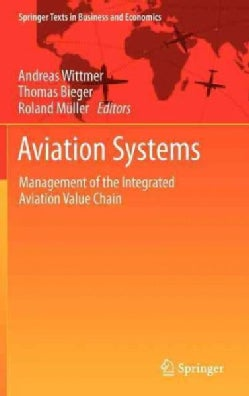 Aviation Systems: Management of the Integrated Aviation Value Chain (Hardcover)