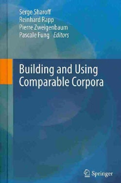 Building and Using Comparable Corpora (Hardcover)