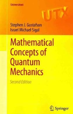 Mathematical Concepts of Quantum Mechanics (Paperback)