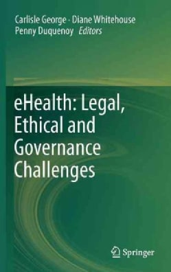 Ehealth: Legal, Ethical and Governance Challenges (Hardcover)