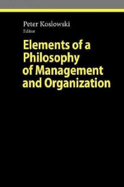 Elements of a Philosophy of Management and Organization (Paperback)