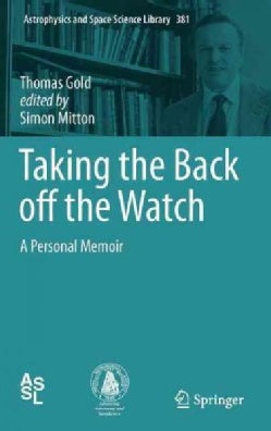 Taking the Back Off the Watch: A Personal Memoir (Hardcover)