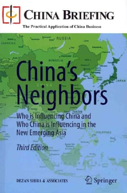 China's Neighbors: Who Is Influencing China and Who China Is Influencing in the New Emerging Asia (Paperback)