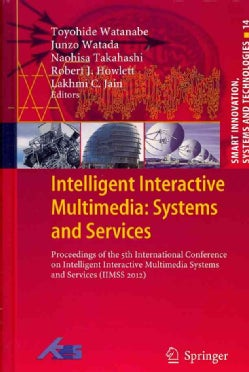Intelligent Interactive Multimedia: Systems and Services: Proceedings of the 5th International Conference on Inte... (Hardcover)
