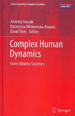 Complex Human Dynamics: From Mind to Societies (Hardcover)