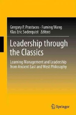 Leadership Through the Classics: Learning Management and Leadership from Ancient East and West Philosophy (Hardcover)
