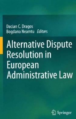 Alternative Dispute Resolution in European Administrative Law (Hardcover)
