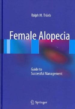 Female Alopecia: Guide to Successful Management (Hardcover)