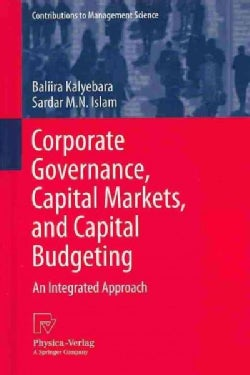 Corporate Governance, Capital Markets, and Capital Budgeting: An Integrated Approach (Hardcover)