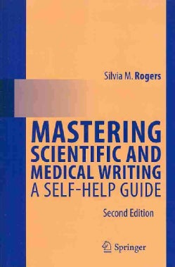Mastering Scientific and Medical Writing: A Self-help Guide (Paperback)