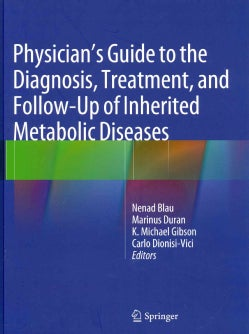 Physician's Guide to the Diagnosis, Treatment, and Follow-Up of Inherited Metabolic Diseases (Hardcover)