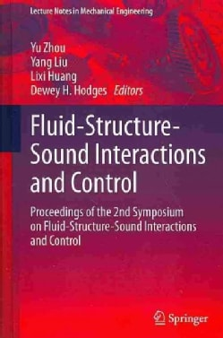 Fluid-Structure-Sound Interactions and Control: Proceedings of the 2nd Symposium on Fluid-Structure-Sound Interac... (Hardcover)