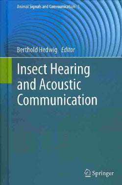 Insect Hearing and Acoustic Communication (Hardcover)