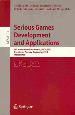 Serious Games Development and Applications: 4th International Conference, Sgda 2013, Trondheim, Norway, September... (Paperback)