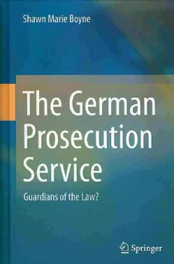 The German Prosecution Service: Guardians of the Law? (Hardcover)