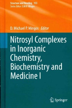 Nitrosyl Complexes in Inorganic Chemistry, Biochemistry and Medicine I (Hardcover)