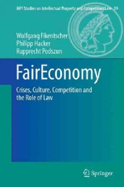 Fair Economy: Crises, Culture, Competition and the Role of Law (Paperback)