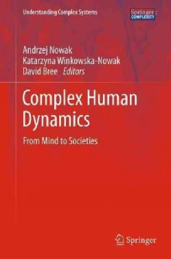 Complex Human Dynamics: From Mind to Societies (Paperback)