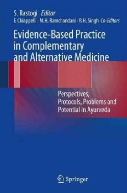 Evidence-Based Practice in Complementary and Alternative Medicine: Perspectives, Protocols, Problems and Potentia... (Paperback)