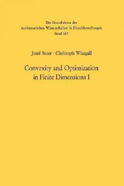 Convexity and Optimization in Finite Dimensions I (Paperback)