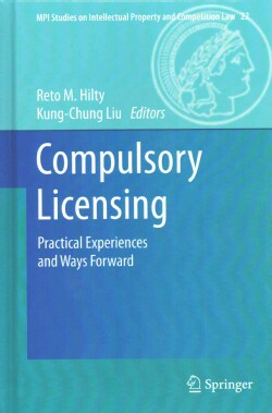 Compulsory Licensing: Practical Experiences and Ways Forward (Hardcover)