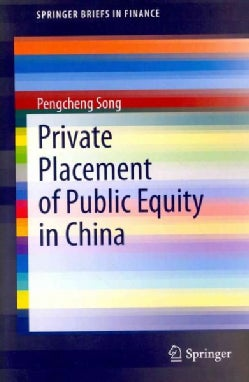 Private Placement of Public Equity in China (Paperback)