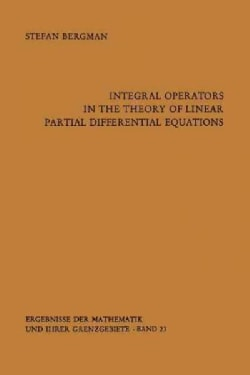 Integral Operators in the Theory of Linear Partial Differential Equations (Paperback)