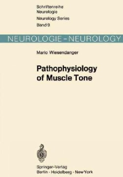 Pathophysiology of Muscle Tone (Paperback)