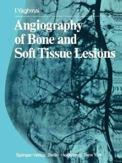 Angiography of Bone and Soft Tissue Lesions (Paperback)