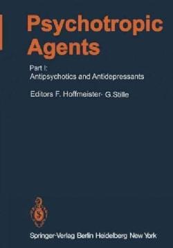 Psychotropic Agents: Part I: Antipsychotics and Antidepressants (Paperback)