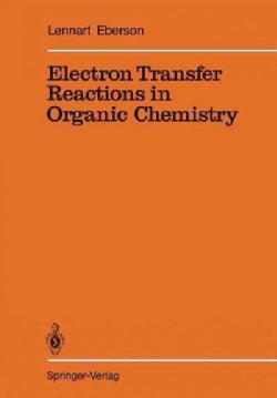 Electron Transfer Reactions in Organic Chemistry (Paperback)