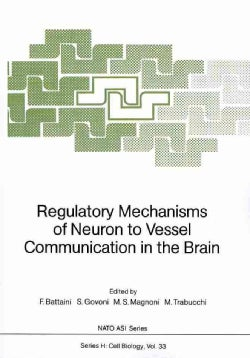 Regulatory Mechanisms of Neuron to Vessel Communication in the Brain (Paperback)