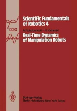 Real-Time Dynamics of Manipulation Robots (Paperback)