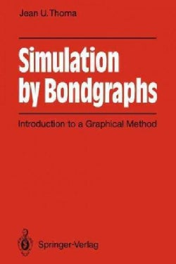Simulation by Bondgraphs: Introduction to a Graphical Method (Paperback)