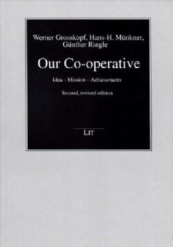 Our Co-operative: Idea - Mission - Achievements (Paperback)