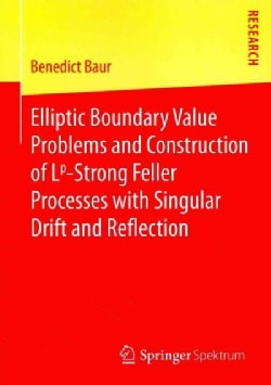 Elliptic Boundary Value Problems and Construction of Lp-strong Feller Processes With Singular Drift and Reflection (Paperback)