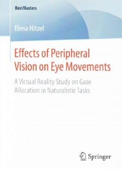Effects of Peripheral Vision on Eye Movements: A Virtual Reality Study on Gaze Allocation in Naturalistic Tasks (Paperback)