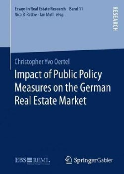 Impact of Public Policy Measures on the German Real Estate Market (Hardcover)